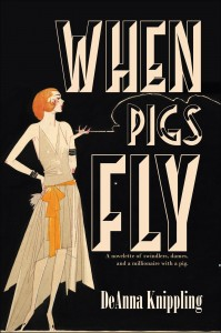 When Pigs Fly - DeAnna Knippling